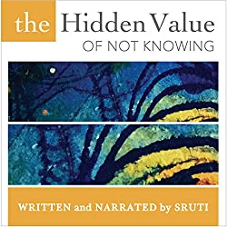 The Hidden Value of Not Knowing