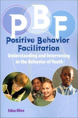 Positive Behavior Facilitation (PBF) by Dr. Edna Olive (2007-10-11)