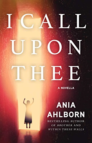 I Call Upon Thee: A Novella (Kindle Single) -