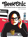 Geek Chic, Neil Feineman, 1584232056