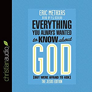 Everything You Always Wanted to Know About God (But Were Afraid to Ask): The Jesus Edition Audiobook