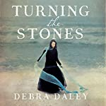 Turning the Stones | Debra Daley