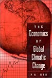 The Economics of Global Climatic Change, P. K. Rao, 0765604604