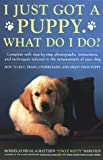 I Just Got a Puppy, What Do I Do?, Mordecai Siegal and Matthew Margolis, 0671695711
