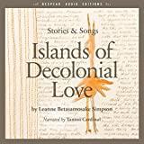 img - for Islands of Decolonial Love: Stories & Songs book / textbook / text book