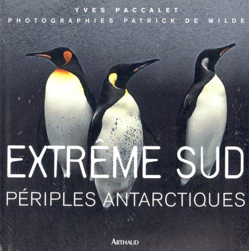 Extrême Sud : Périples antartiques