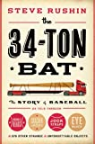 The 34-Ton Bat: The Story of Baseball as Told