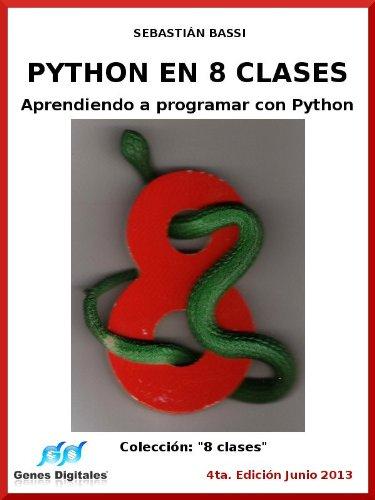 Python en 8 clases: Aprendiendo a programar con Python (Spanish Edition) by [