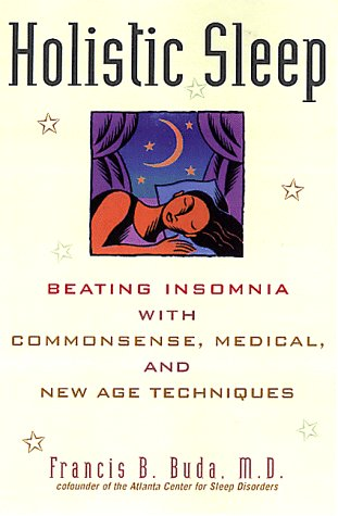 Read Online Holistic Sleep: Beating Insomnia With Commonsense, Medical, and New Age Techniques PDF