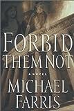 Forbid Them Not, Michael Farris, 0805424334