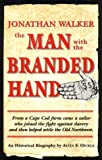 Jonathan Walker, the Man with the Branded Hand, Alvin F. Oinckle, 0966455606