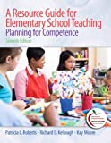 img - for A Resource Guide for Elementary School Teaching: Planning for Competence (7th Edition) book / textbook / text book