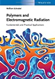 Polymers and Electromagnetic Radiation, Wolfram Schnabel, 3527336079