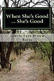 When She's Good ... She's Good (Victoria Fairchild Book 1)