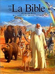 LA BIBLE. Les grands secrets de l'ancien et du nouveau Testament