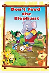 Don't Feed the Elephant! Paperback