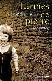 Larmes de pierre : une enfance africaine, Fuller, Alexandra