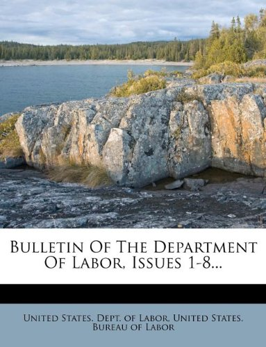 Download Bulletin Of The Department Of Labor, Issues 1-8... ebook