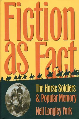 "Download Fiction as Fact: ""The Horse Soldiers"" and Popular Memory pdf"