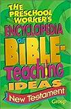 The Preschool Worker's Encyclopedia of Bible-Teaching Ideas, , 0764422952