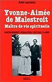 Yvonne-Aimée de Malestroit - Maître de vie spirituelle, Discernement-Formation-Lecture d'âmes