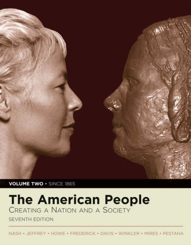 The American People: Creating a Nation and a Society, Volume II (since 1865) (with Study Card) (7th Edition) (MyHistoryL