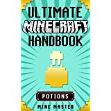 Minecraft Potions: Learn Everything You Need to Master Potions in 3 HOURS! (Mine Master - Ultimate Minecraft Handbook Guide)