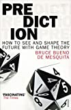 img - for Prediction: How to See and Shape the Future with Game Theory book / textbook / text book