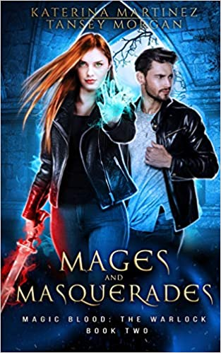 Amazon Com Mages And Masquerades An Urban Fantasy Novel Magic Blood The Warlock 9781720225409 Martinez Katerina Morgan Tansey Books