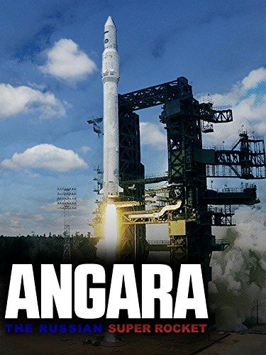405a982adc61 Angara - The Russian Super Rocket