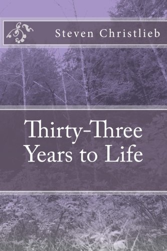 Thirty-Three Years to Life