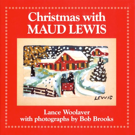 Christmas With Maud Lewis (Maud Lewis The Heart On The Door)