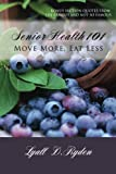 Senior Health 101: Best book on Senior Health written by a octogenarian