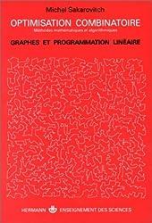 Optimisation combinatoire - Graphes et programmation linéaire