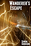 Wanderer's Escape (Wanderer's Odyssey Book 1)