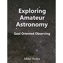 Exploring Amateur Astronomy: Goal Oriented Observing