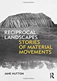 Reciprocal Landscapes: Stories of Material