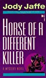 img - for Horse of a Different Killer by Jody Jaffe (1996-07-31) book / textbook / text book