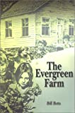 The Evergreen Farm, Bill Betts, 0971747520