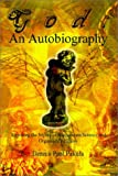 img - for God: An Autobiography: Exposing the Myths of Mainstream Science and Organized Religion book / textbook / text book