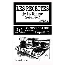 LES RECETTES DE LA FERME (POT AU FEU) tome 2: Comme les recettes de grand-mère (French Edition)