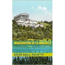 Inauguration de La Walhalla   (French Edition)