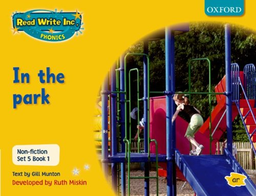 Read Write Inc. Phonics: Non-fiction Set 5 (yellow): in the Park - Book 1 PDF