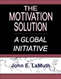 The Motivation Solution, John LaMuth, 1929649037