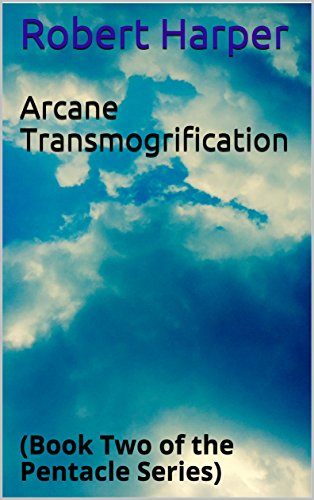 Arcane Transmogrification: (Book Two of the Pentacle Series) cover