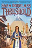 Threshold, Sara Douglass, 0312876874
