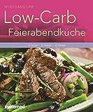 Low-Carb-Feierabendküche - 5 Zutaten - 15 Minuten - 40 Rezepte. (Küchenratgeberreihe)