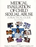 Medical Evaluation of Child Sexual Abuse: A Practical Guide