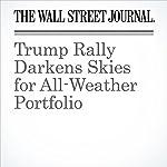 Trump Rally Darkens Skies for All-Weather Portfolio | Spencer Jakab
