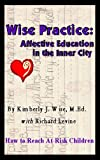 Wise Practice: Affective Education in the Inner City